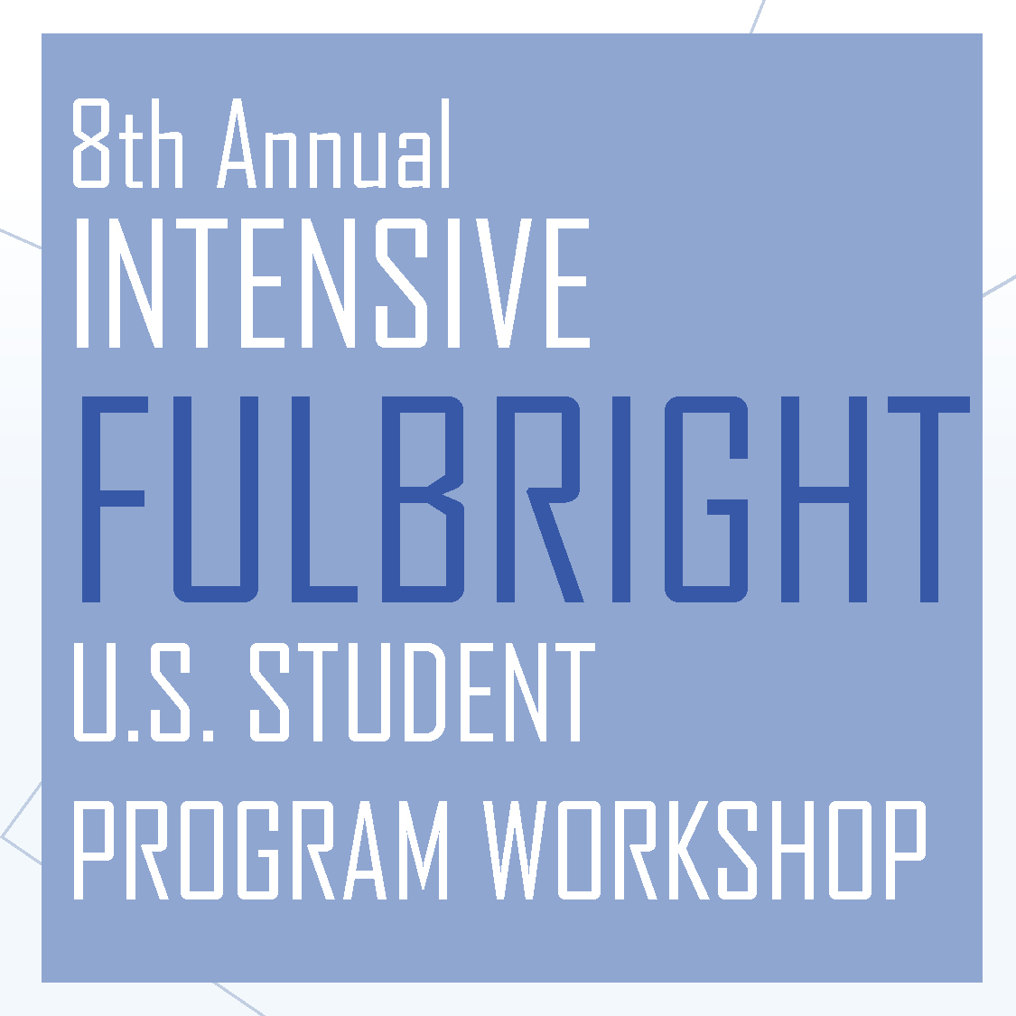 8th Annual Intensive Fulbright Workshop January 31