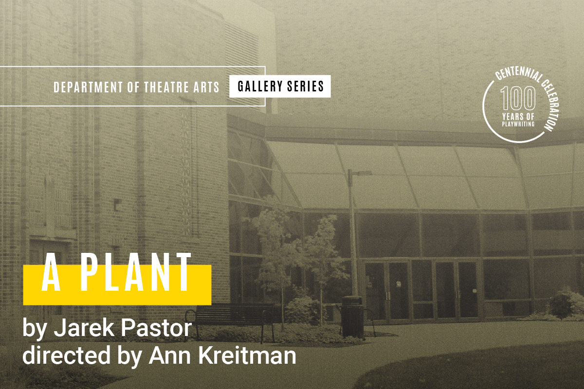 A Plant by Jarek Pastor, directed by Ann Kreitman. Grey photo of theatre building.