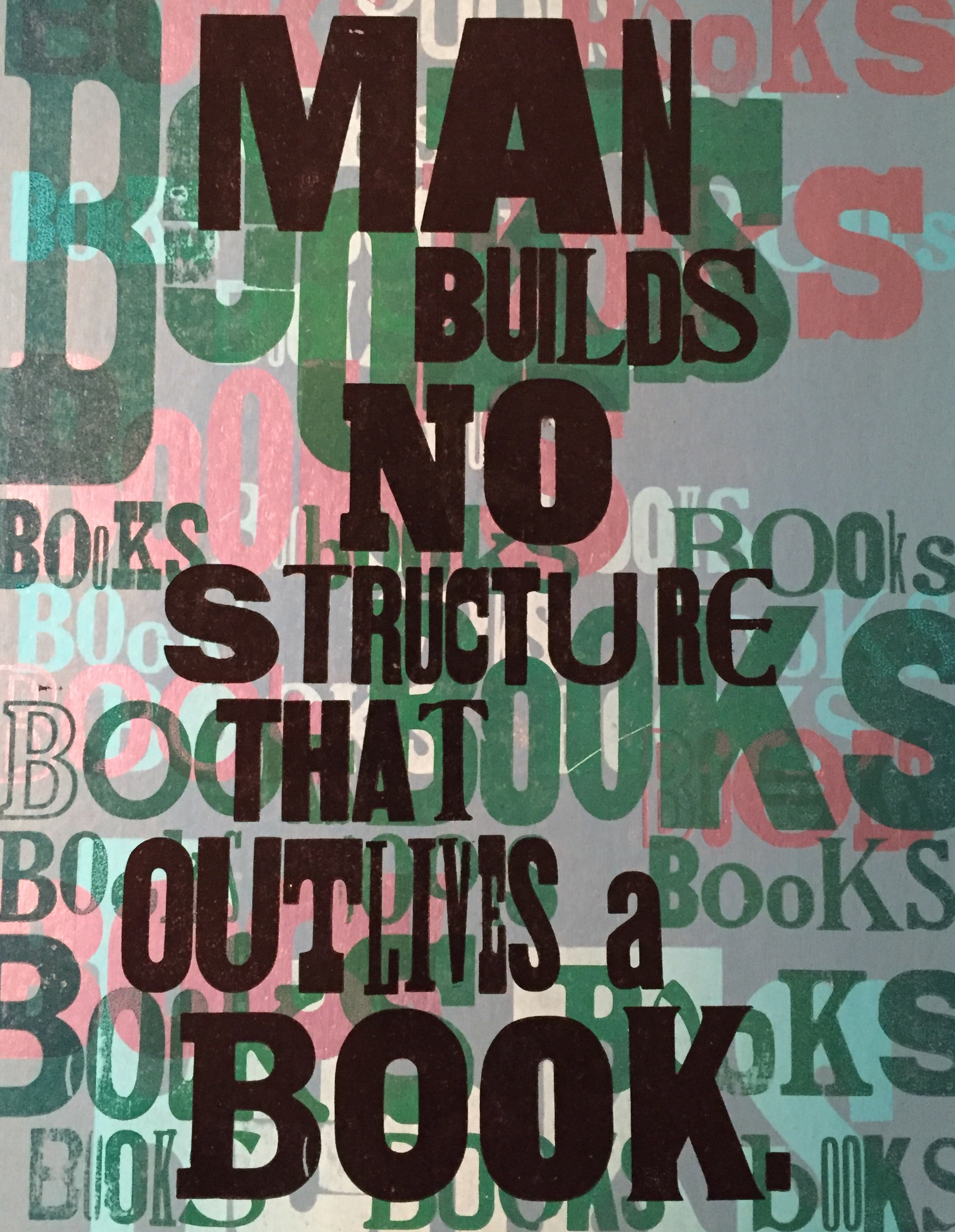 "The event image features a print by Amos Paul Kennedy, Jr. which says, ""Man builds no structure that outlives a book."""