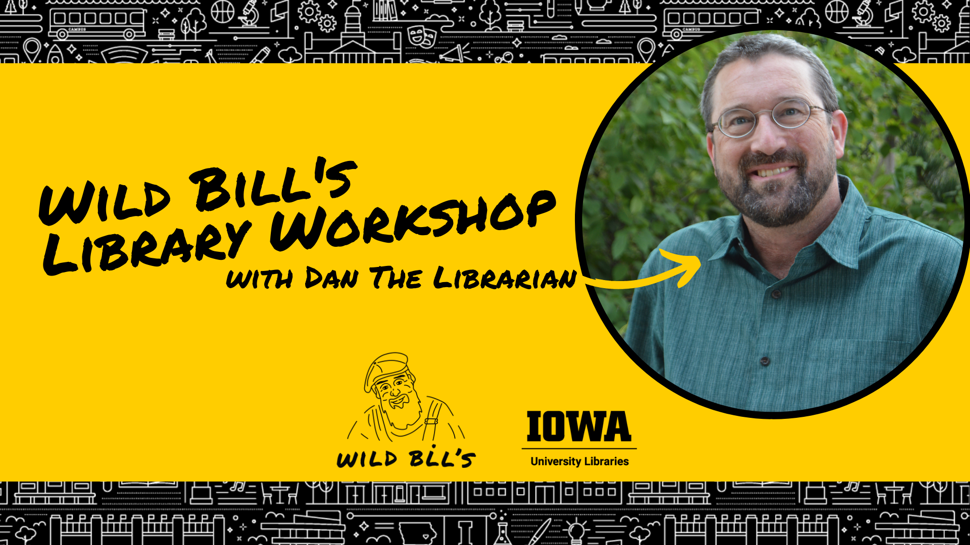 Wild Bill's Library Workshop with Dan Gall