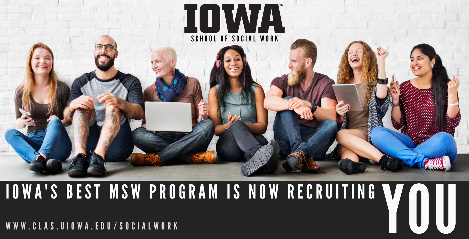 "People of various ages, genders, ethnicity, sitting in a line on the floor against a wall and smiling. Text says ""Iowa's best MSW program is now recruiting YOU"""