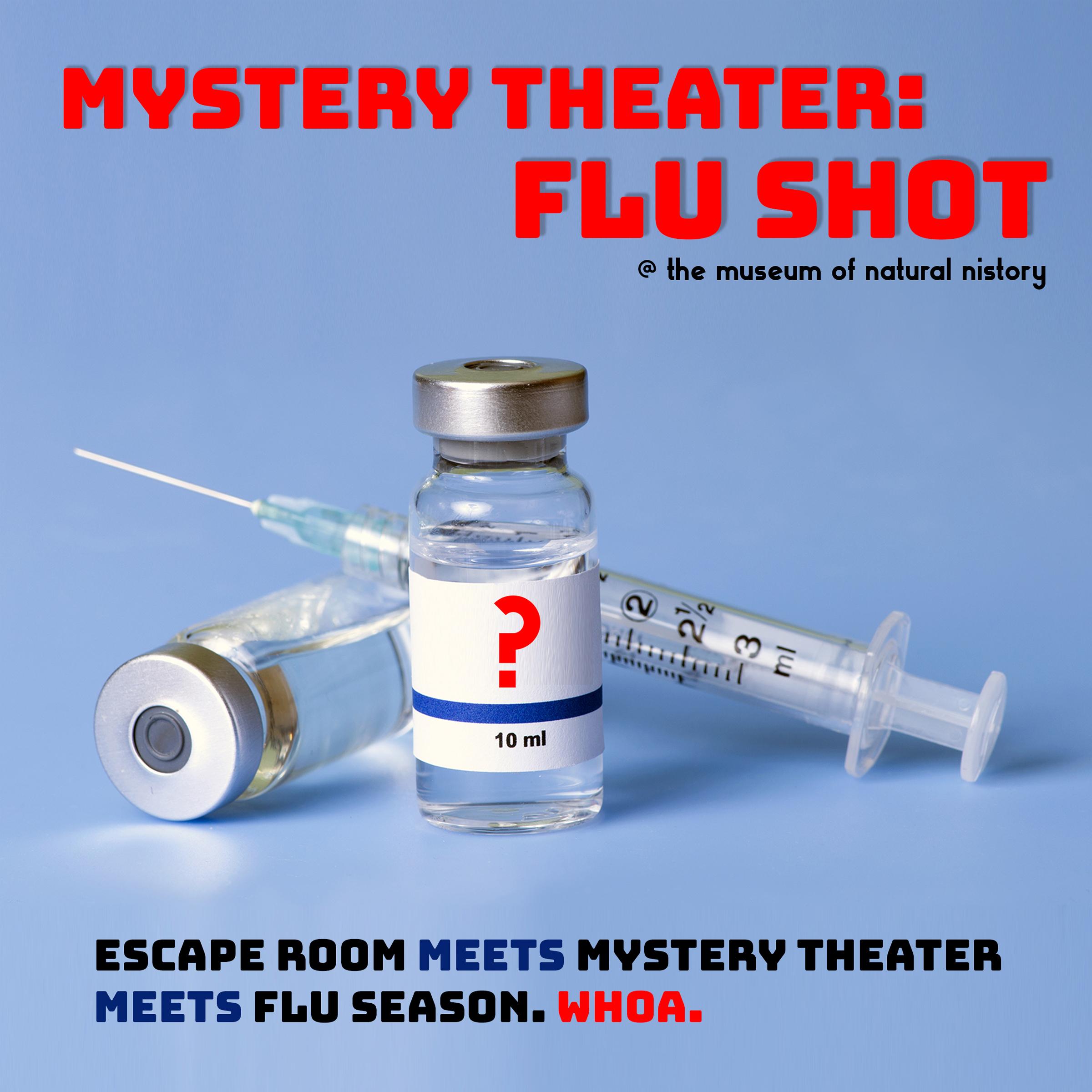 Mystery Theater: FLU SHOT