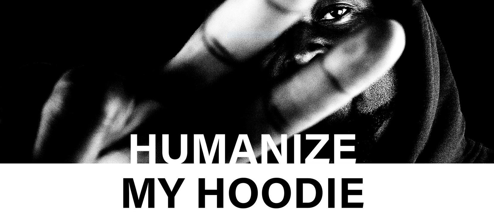 Humanize My Hoodie