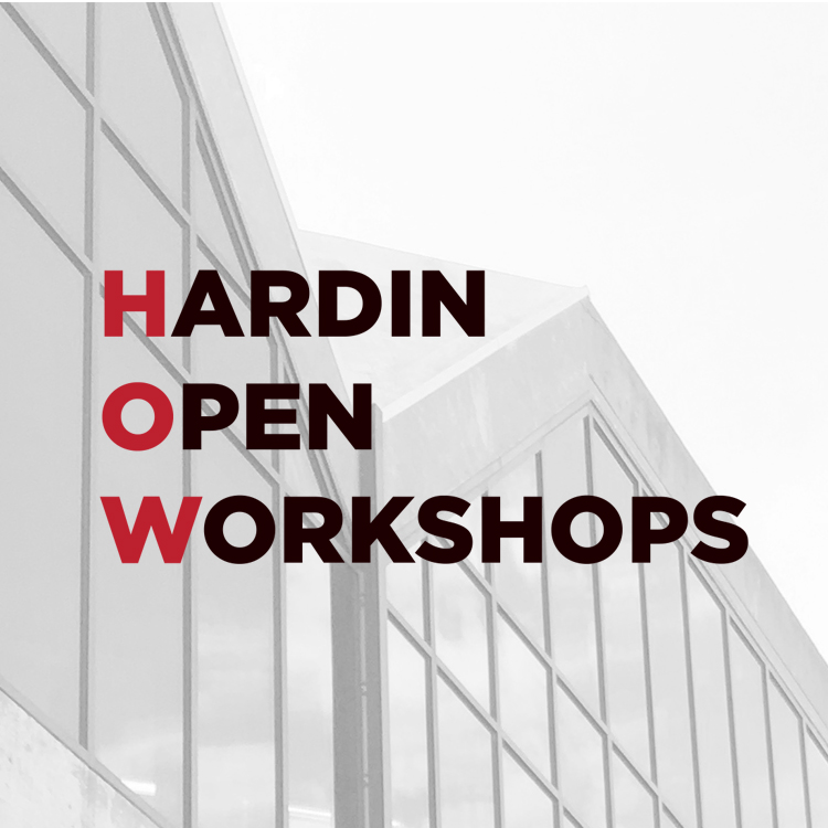 close up photo of Hardin Library with the text, Hardin Open Workshops