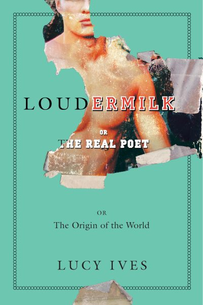 Loudermilk, by Lucy Ives