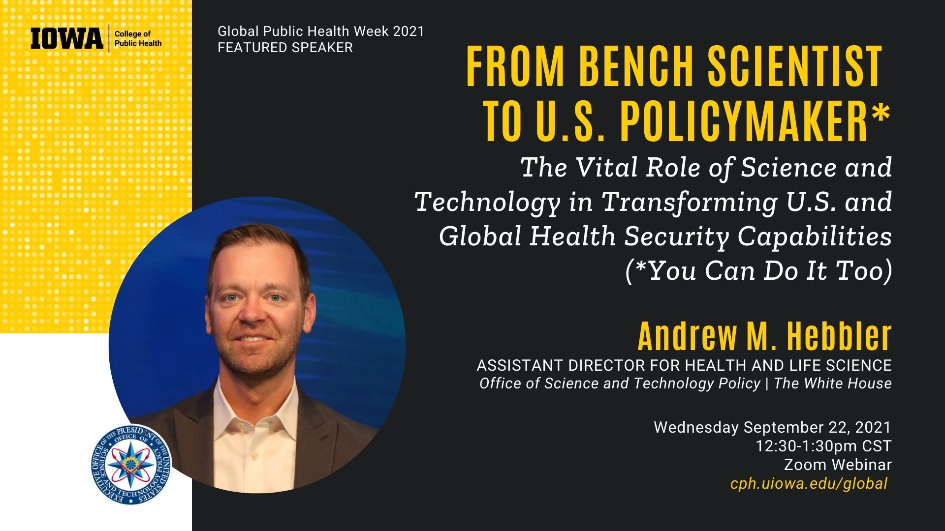 From Bench Scientist to U.S. Policymaker*: the Vital Role of Science and Technology in Transforming U.S. and Global Health Security Capabilities (*You Can Do It Too) promotional image