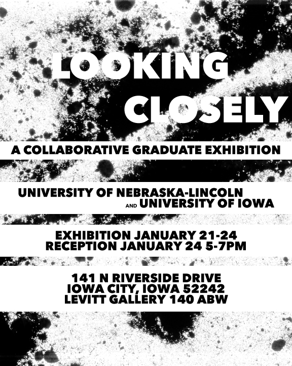 poster for show, Looking Closely Jan. 21-24, 2020 Levitt Art Building West