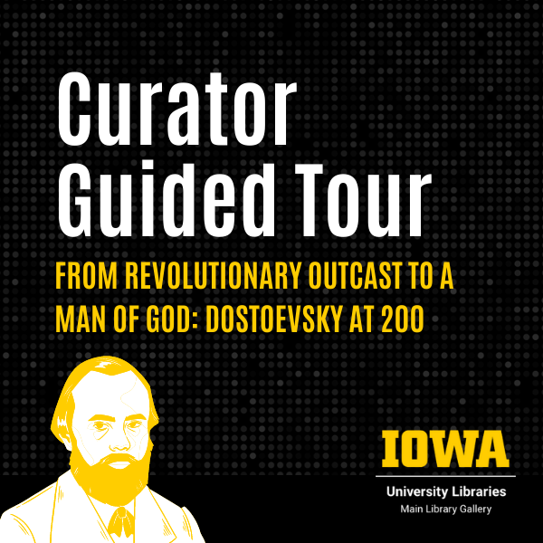 """The image says """"curator guided tour"""" followed by """"from revolutionary outcast to a man of God: Dostoevsky at 200."""""""