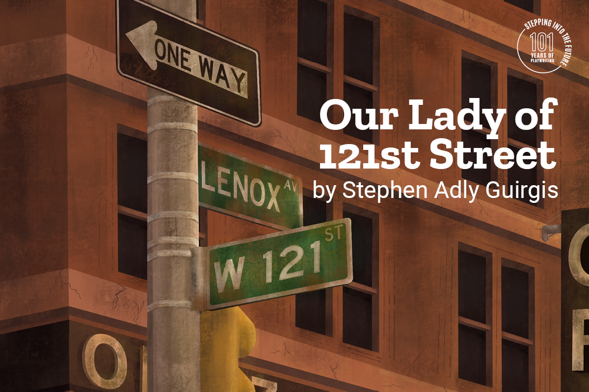 Our Lady of 121st Street. By Stephen Adly Guirgis. Illustration of NYC street signs and buildings.