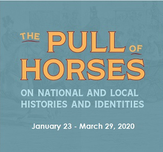"The event image is title text that says ""The Pull of Horses on National and Local Histories and Identities,"" January 23 through March 29."