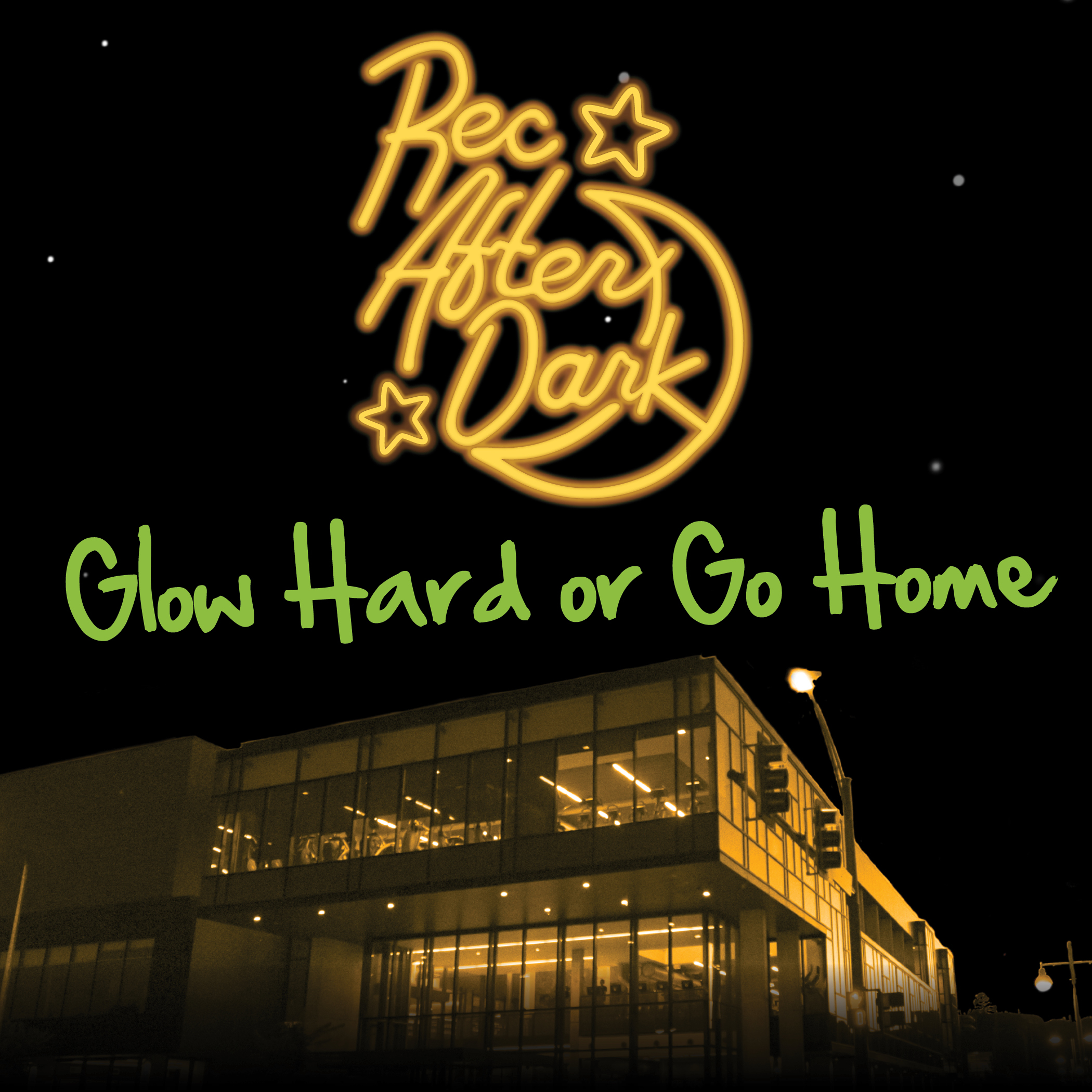 Rec After Dark- Glow Hard or Go Home
