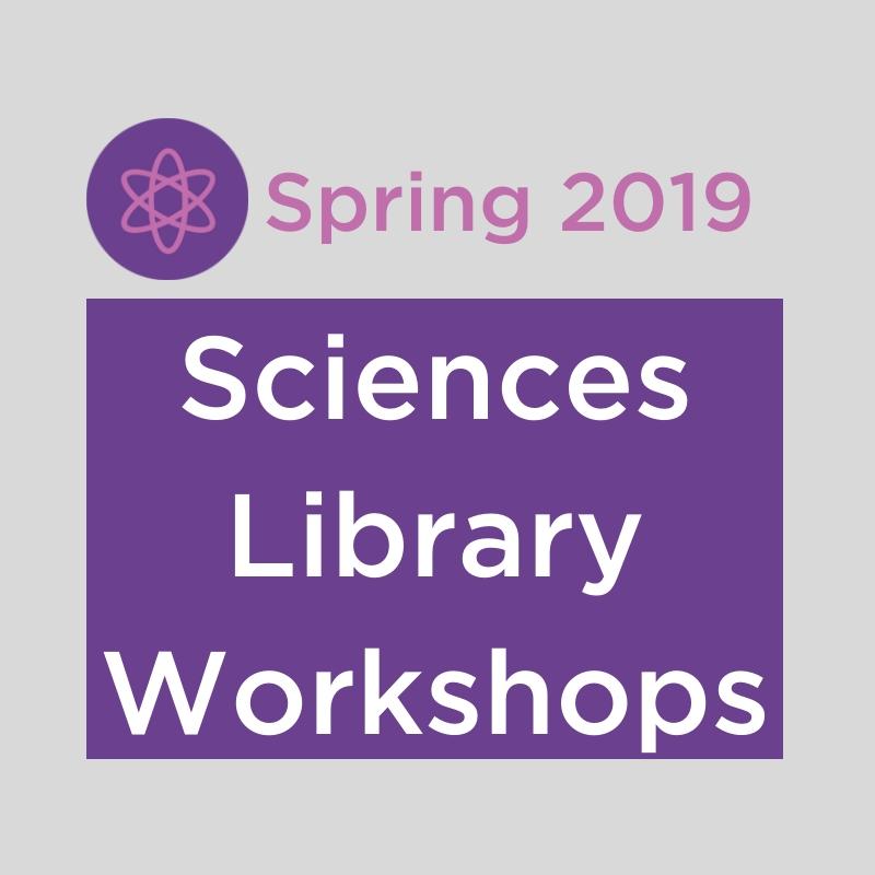 Sciences Library 2019 Spring Workshops