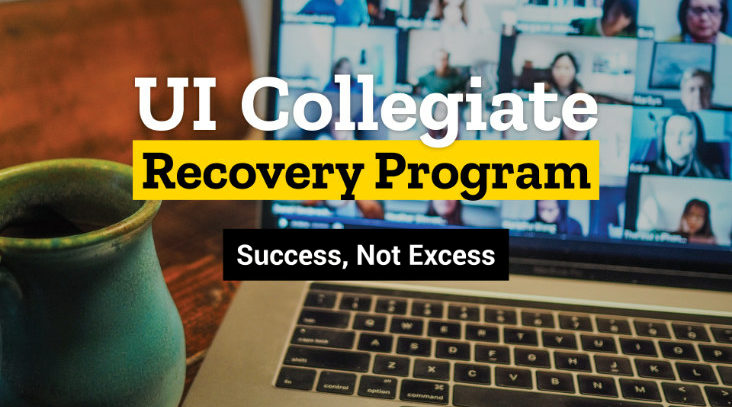 words UI Collegiate Recovery Program Success Not Excess with a laptop in the background and mug on the side of it.