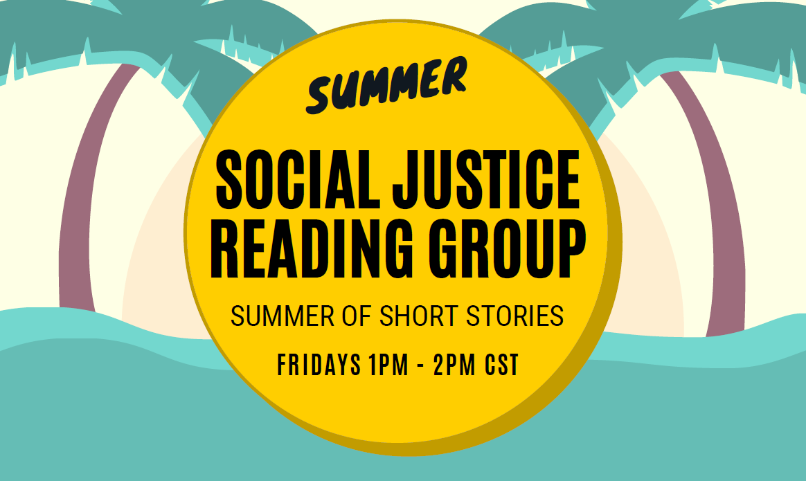 """Graphic image of a yellow sun set on a background of a blue sky with two stylized palm trees. Black bold text in front of the sun reads """"Summer Social Justice Reading Group, Summer of Short Stories, Fridays 1pm to 2pm CST"""""""""""