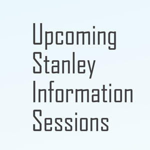 Stanley Information Sessions