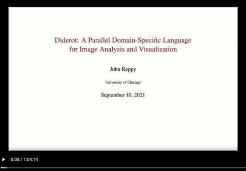 """First slide of John Reppy's 9/10/21 talk """"Diderot: A Parallel Domain-Specific Language for Image Analysis and Visualization"""""""