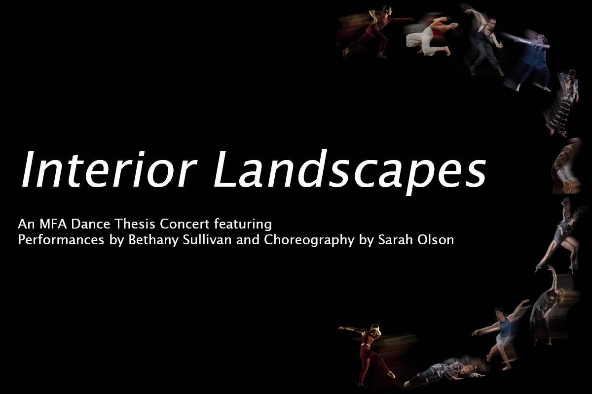 Interior Landscapes. An MFA Dance Thesis Concert featuring  Performances by Bethany Sullivan and Choreography by Sarah Olson. Half moon of dancers in motion.