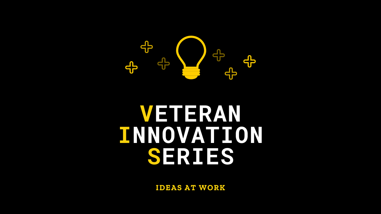 Veteran Innovation Series, Ideas at Work